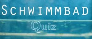 Schwimmbad|Quiz